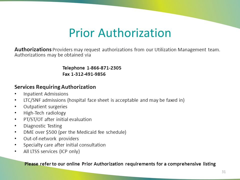 Prior Authorization Authorizations Providers may request authorizations from our Utilization Management team. Authorizations may be obtained via.