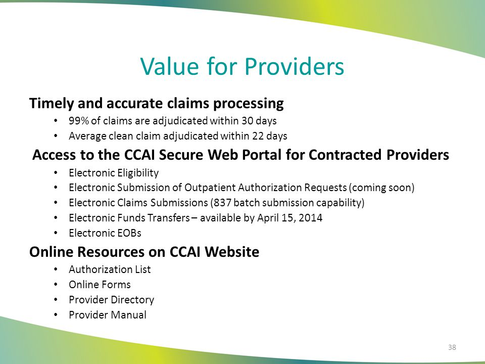 Value for Providers Timely and accurate claims processing
