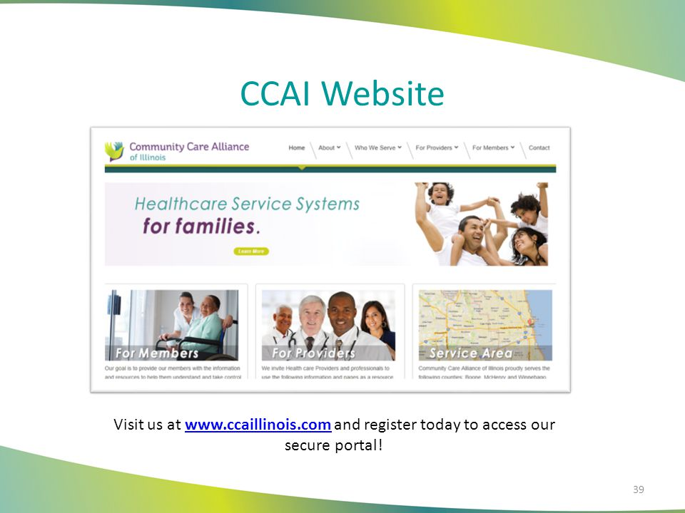 CCAI Website Visit us at www.ccaillinois.com and register today to access our secure portal!