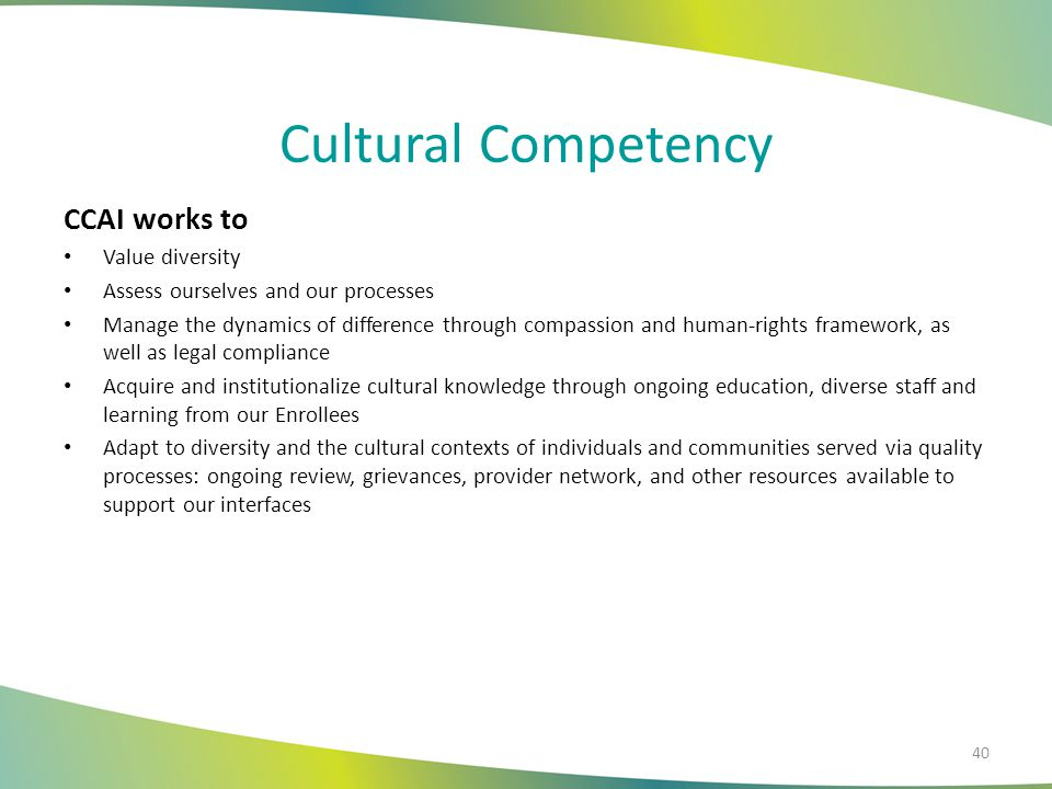 Cultural Competency CCAI works to Value diversity