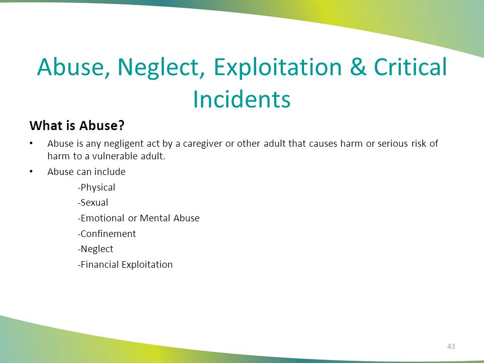 Abuse, Neglect, Exploitation & Critical Incidents
