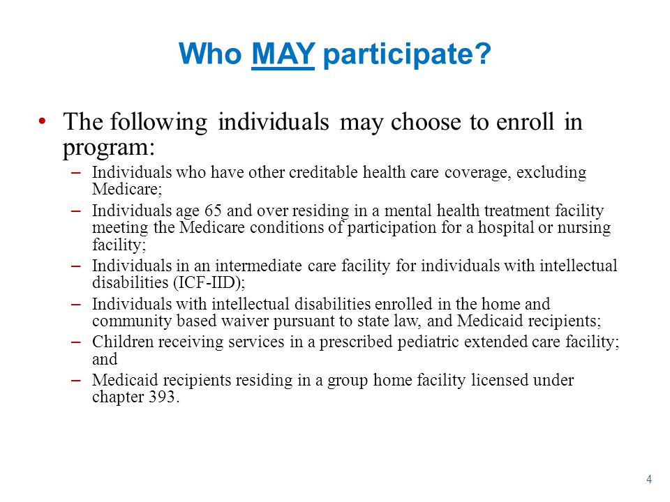 Who MAY participate The following individuals may choose to enroll in program: