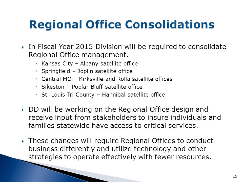 Regional Office Consolidations