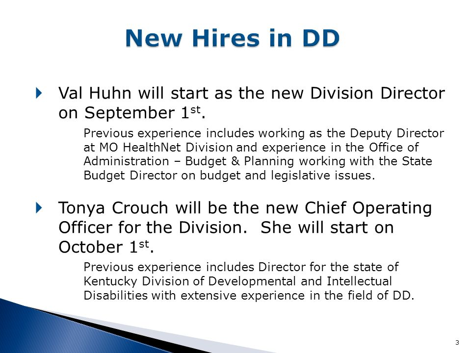 New Hires in DD Val Huhn will start as the new Division Director on September 1st.