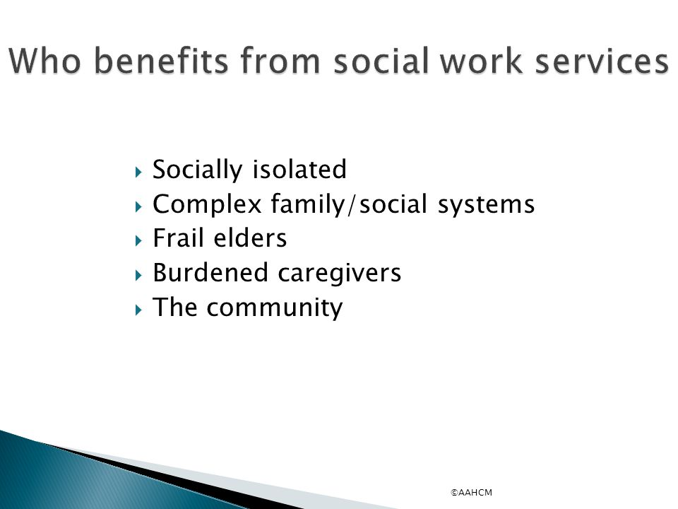 Who benefits from social work services