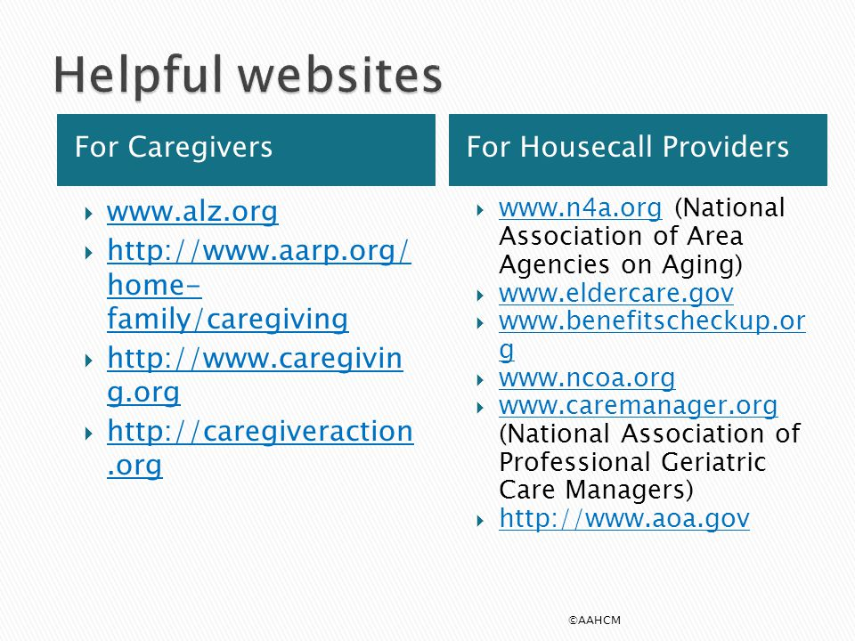 Helpful websites For Caregivers For Housecall Providers www.alz.org