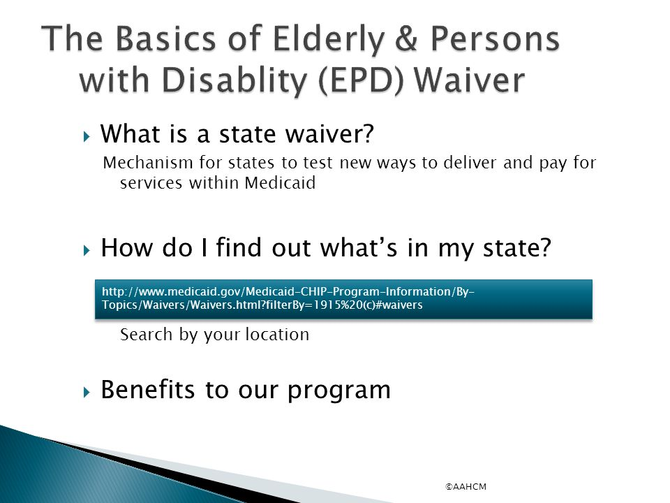 The Basics of Elderly & Persons with Disablity (EPD) Waiver
