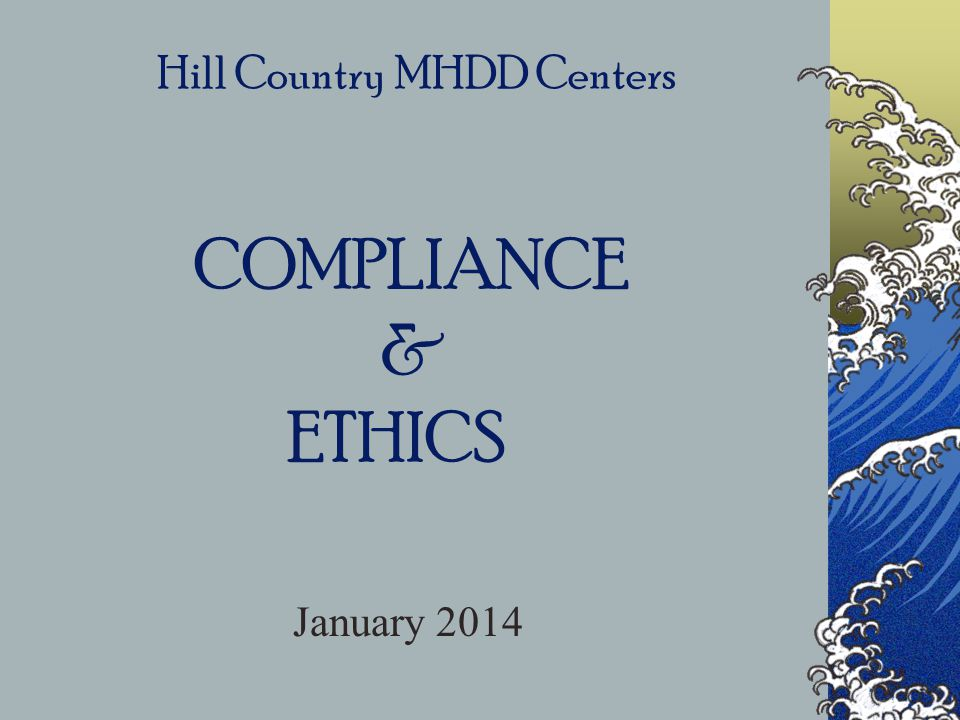 Hill Country MHDD Centers COMPLIANCE & ETHICS