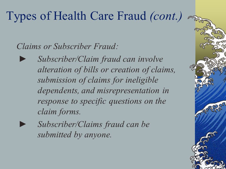 Types of Health Care Fraud (cont.)