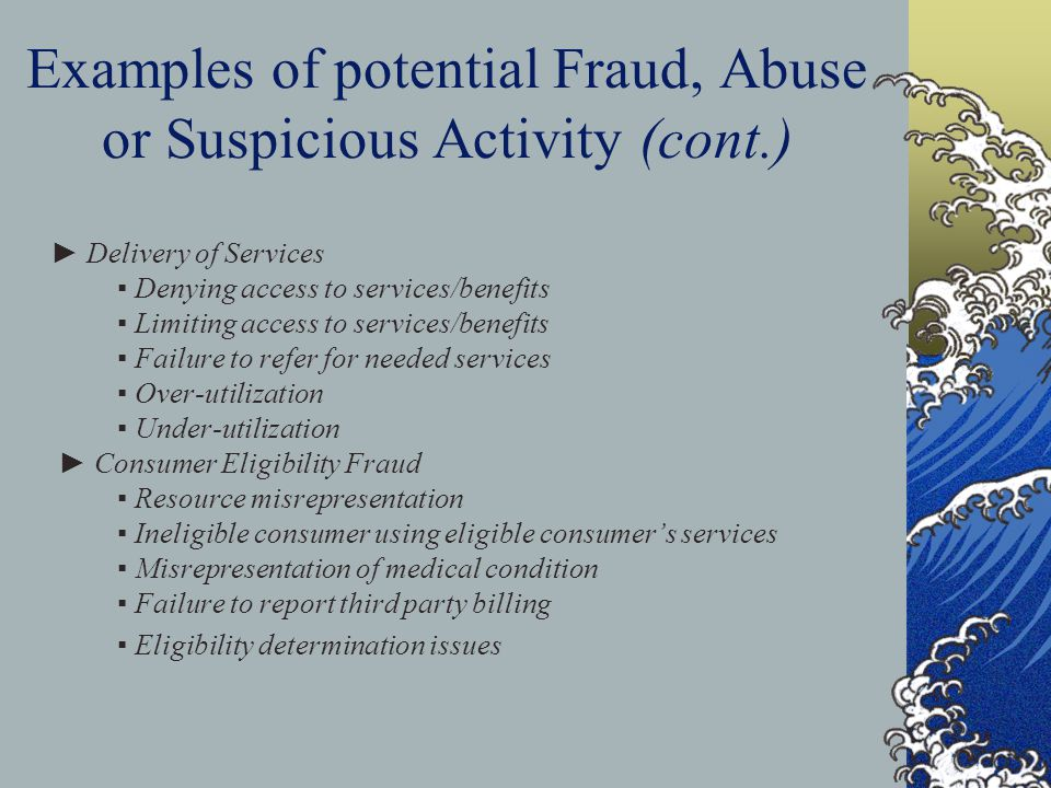 Examples of potential Fraud, Abuse or Suspicious Activity (cont.)