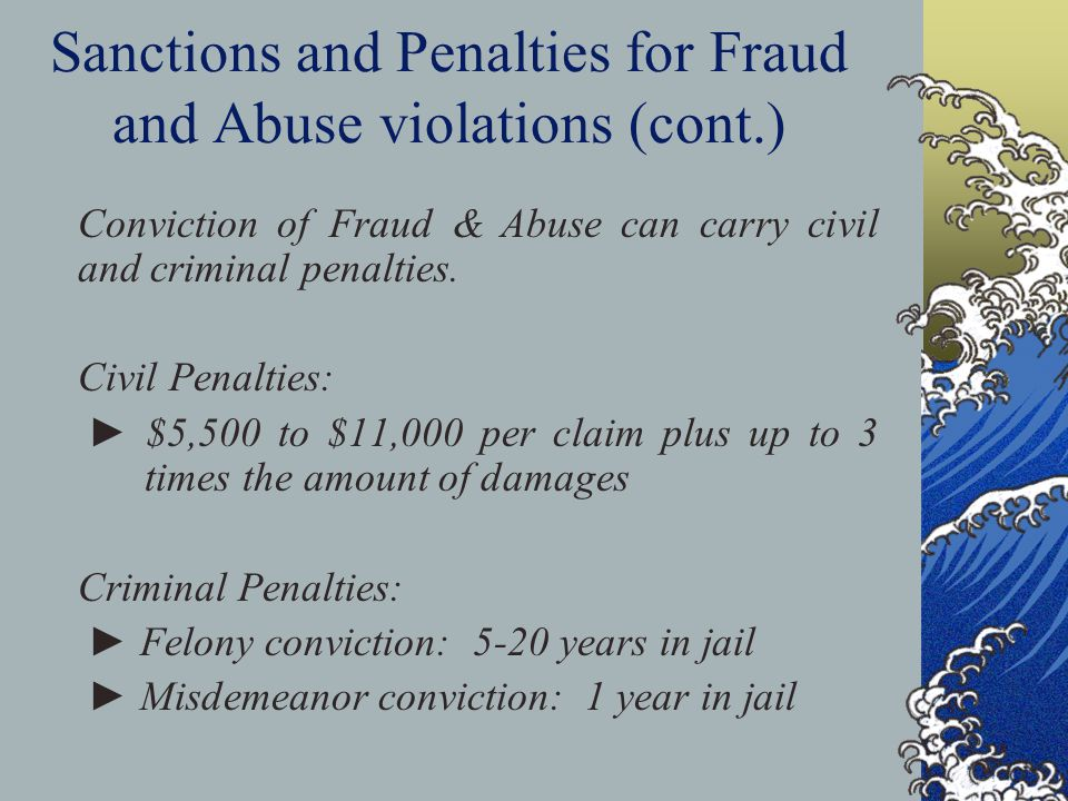 Sanctions and Penalties for Fraud and Abuse violations (cont.)