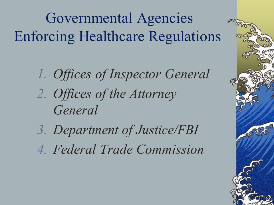 Governmental Agencies Enforcing Healthcare Regulations