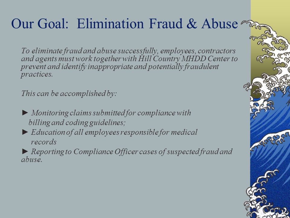 Our Goal: Elimination Fraud & Abuse