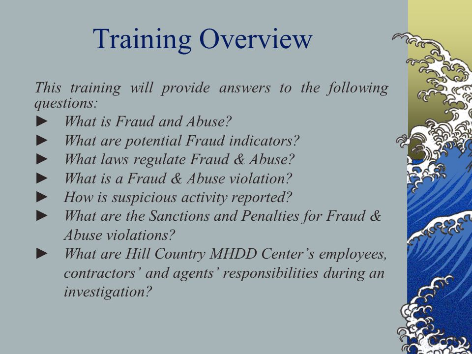 Training Overview ► What is Fraud and Abuse