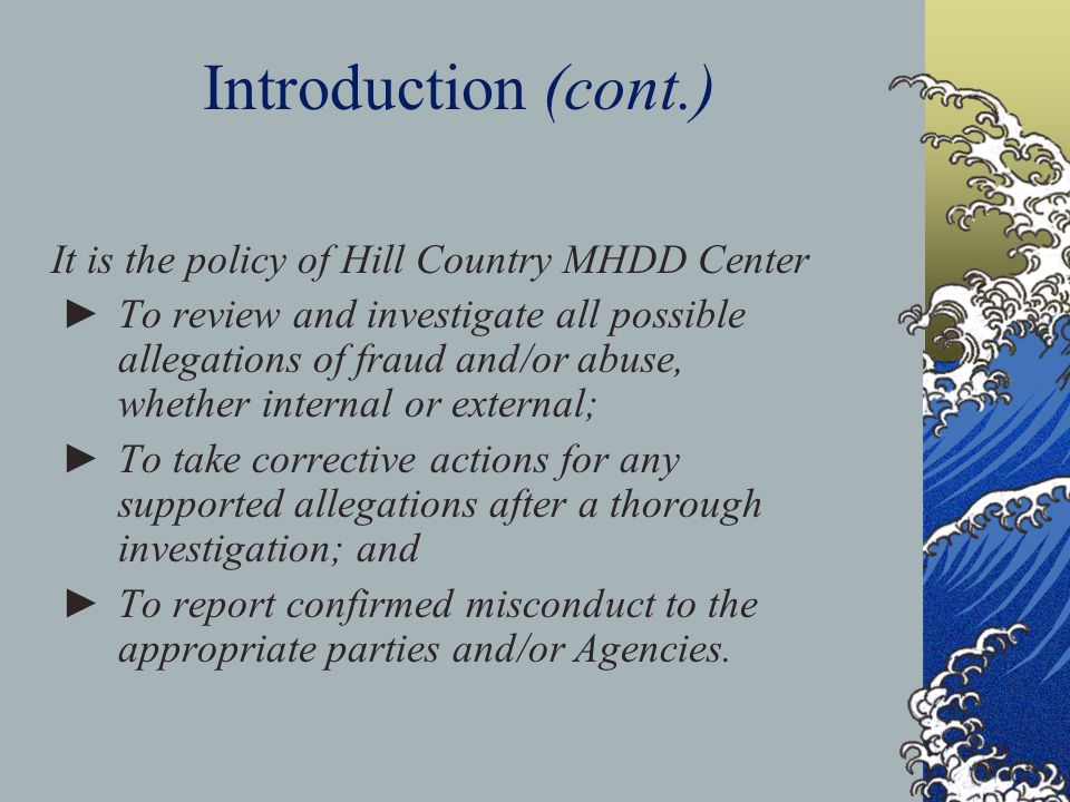 Introduction (cont.) It is the policy of Hill Country MHDD Center