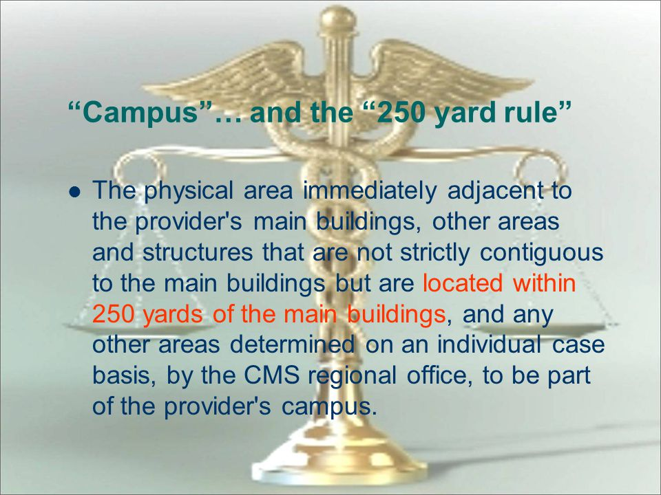 Campus … and the 250 yard rule