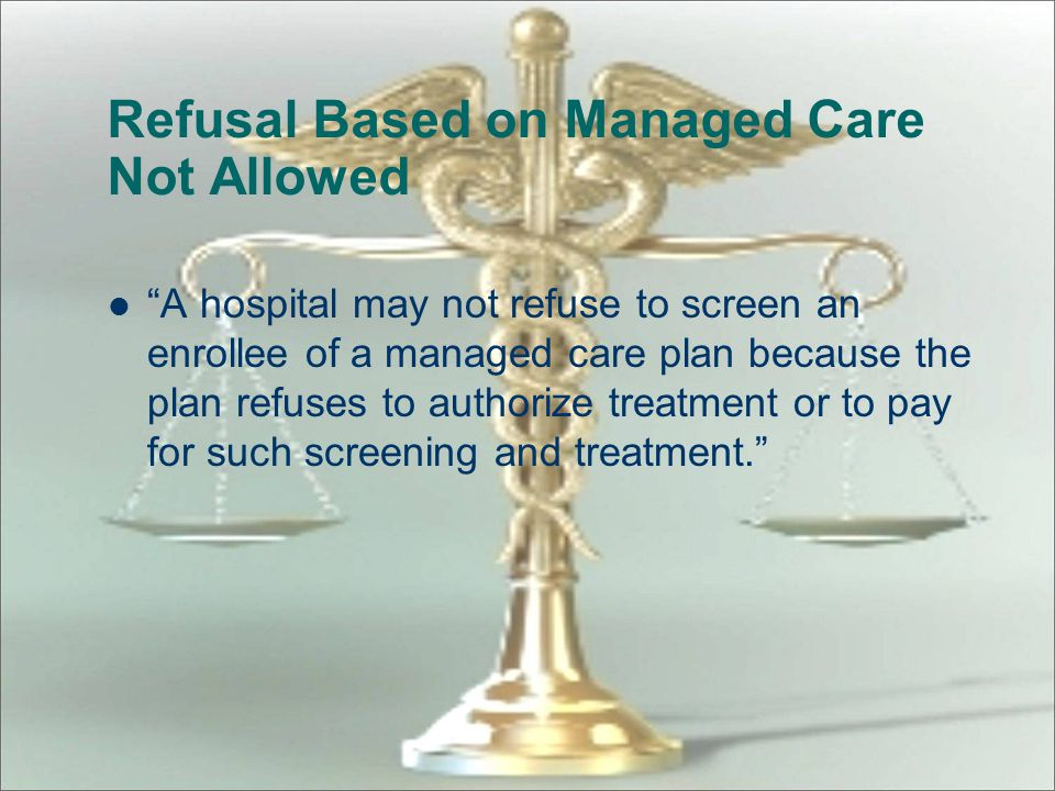 Refusal Based on Managed Care Not Allowed