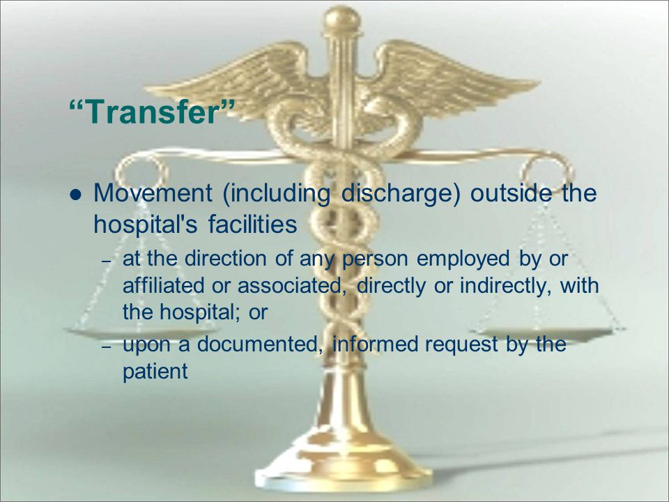 Transfer Movement (including discharge) outside the hospital s facilities.