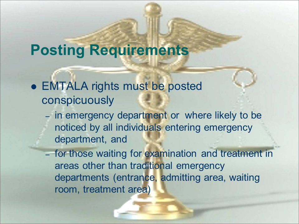 Posting Requirements EMTALA rights must be posted conspicuously