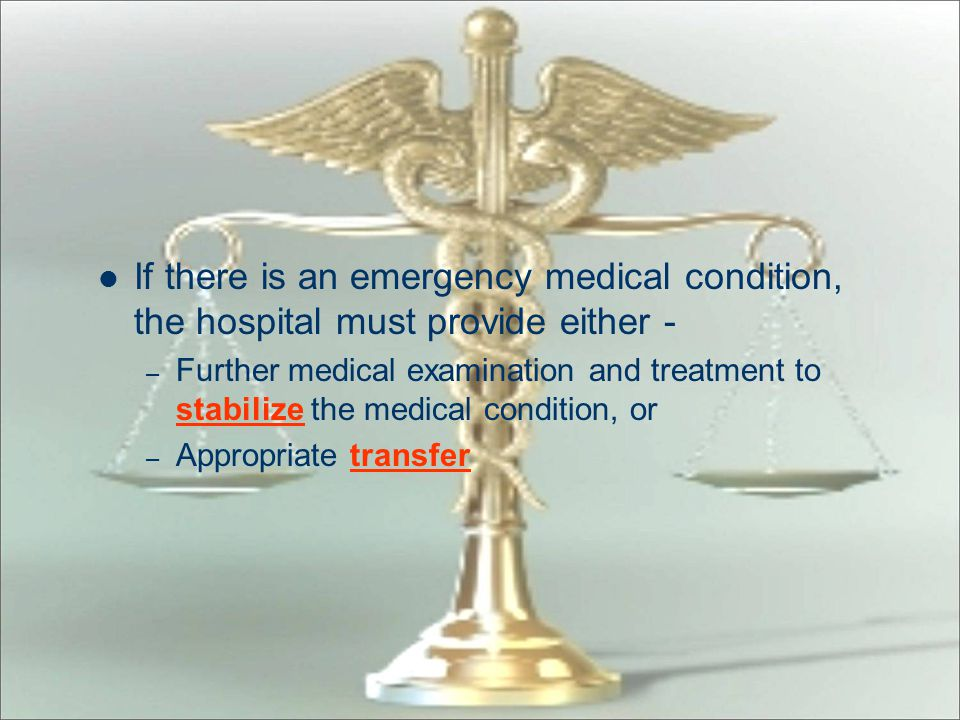 If there is an emergency medical condition, the hospital must provide either -