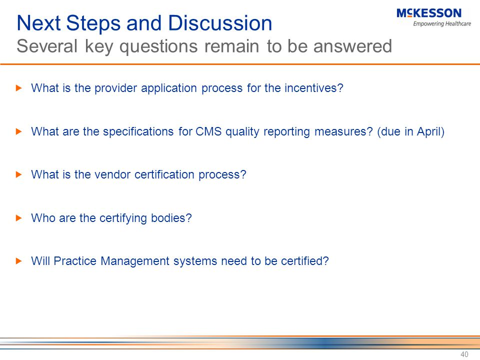 Next Steps and Discussion Several key questions remain to be answered