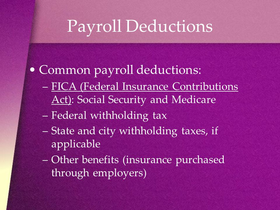Payroll Deductions Common payroll deductions: