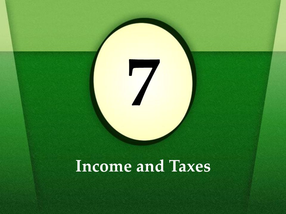 7 Income and Taxes