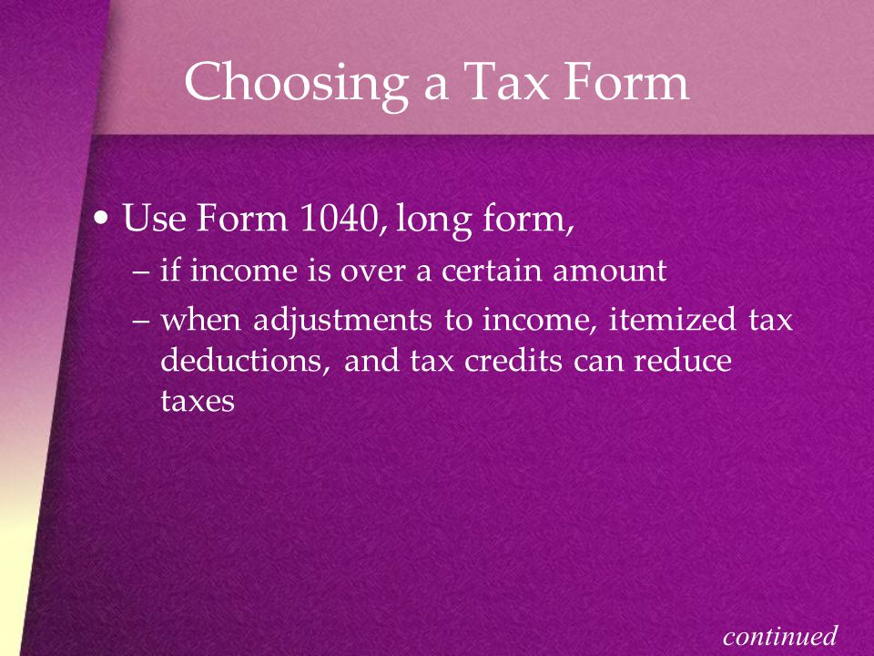 Choosing a Tax Form Use Form 1040, long form,