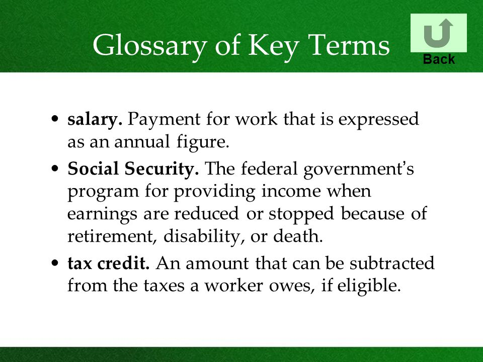 Glossary of Key Terms Back. salary. Payment for work that is expressed as an annual figure.