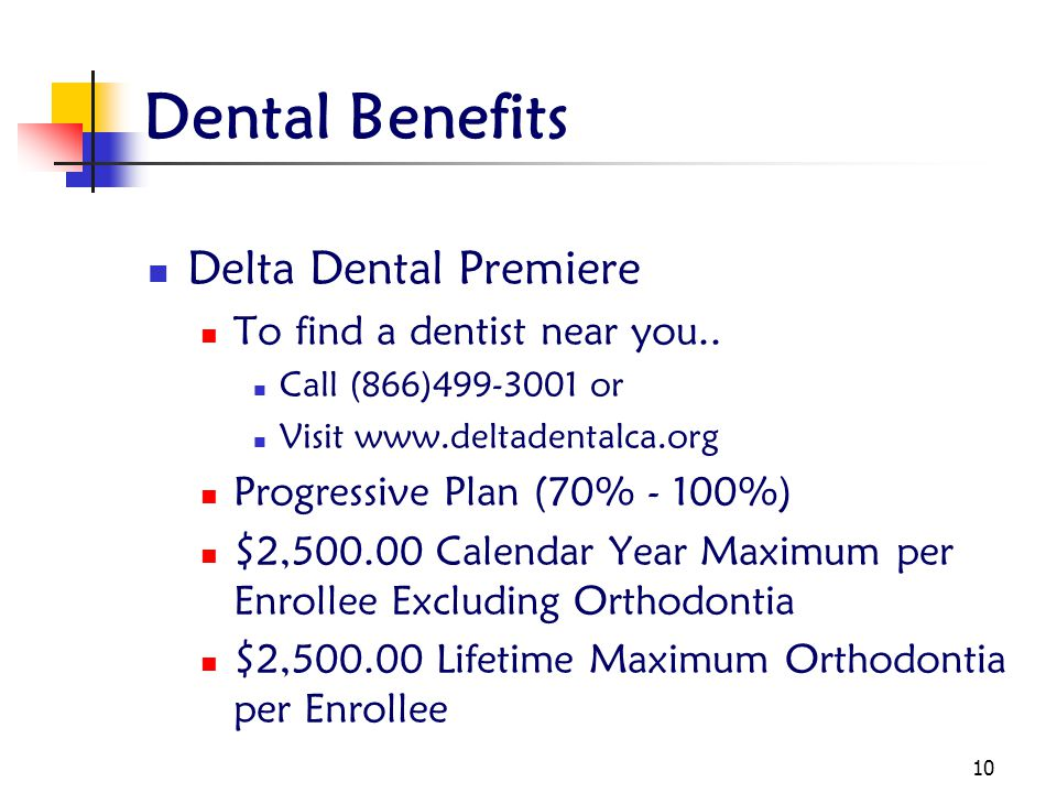 Dental Benefits Delta Dental Premiere To find a dentist near you..