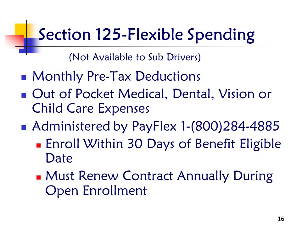 Section 125-Flexible Spending (Not Available to Sub Drivers)