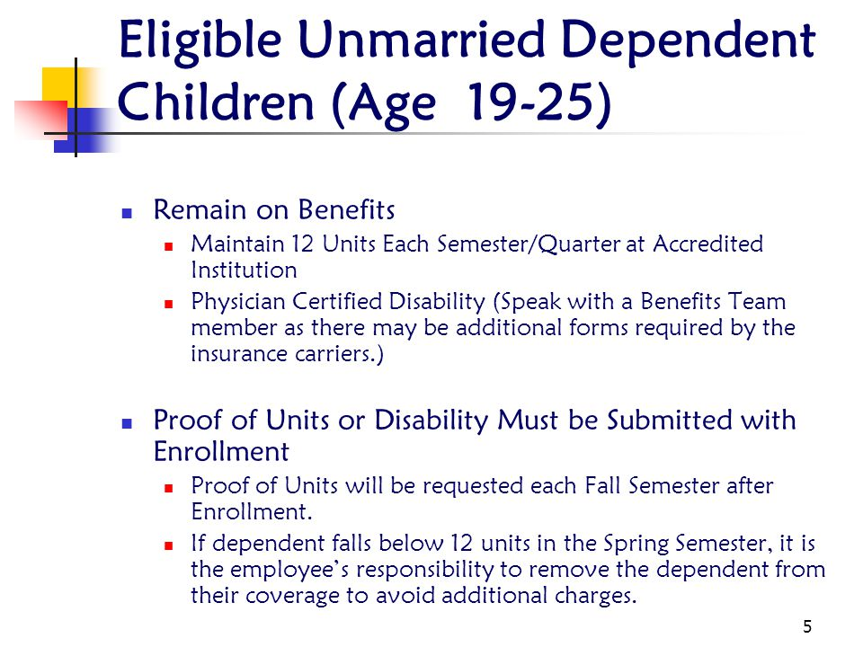 Eligible Unmarried Dependent Children (Age 19-25)