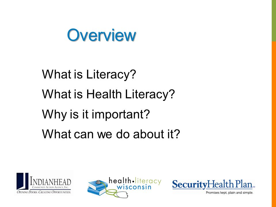 Overview What is Literacy What is Health Literacy Why is it important What can we do about it