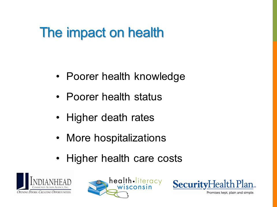 The impact on health Poorer health knowledge Poorer health status