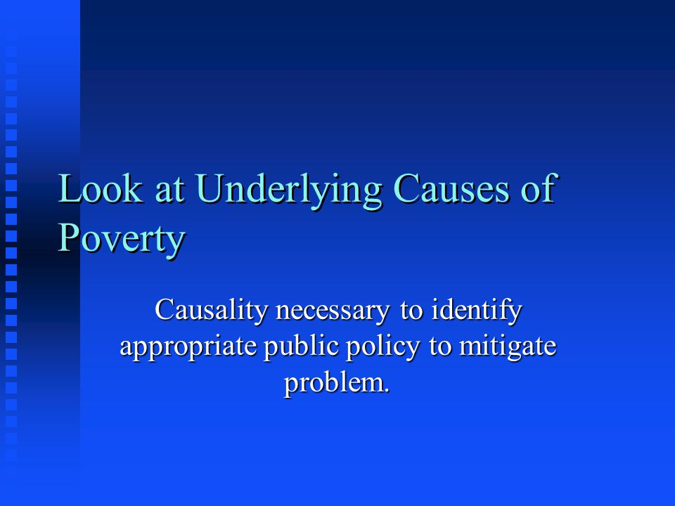 Look at Underlying Causes of Poverty
