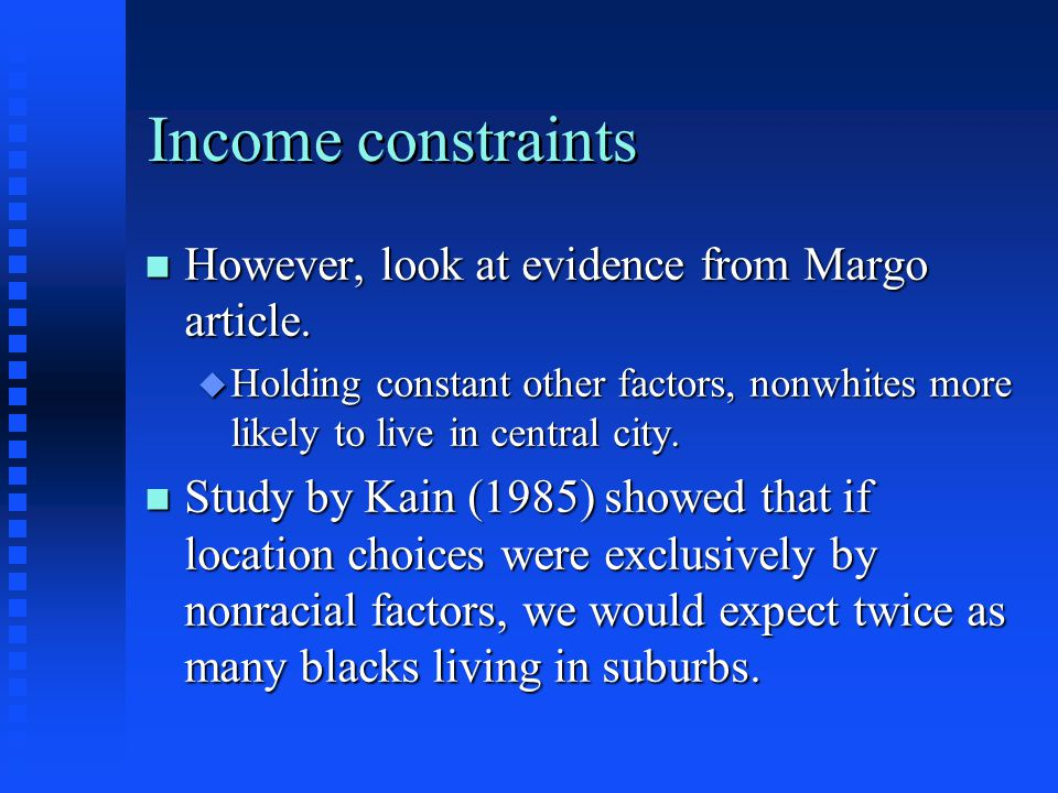 Income constraints However, look at evidence from Margo article.
