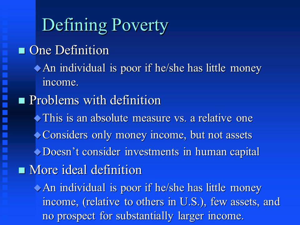 Defining Poverty One Definition Problems with definition