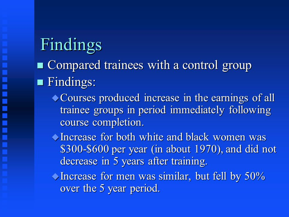 Findings Compared trainees with a control group Findings: