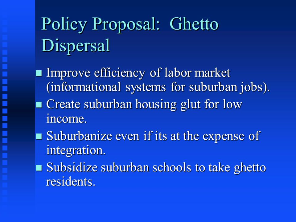 Policy Proposal: Ghetto Dispersal