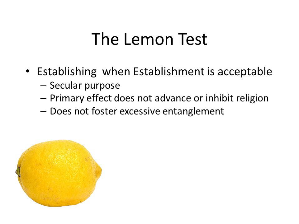 The Lemon Test Establishing when Establishment is acceptable