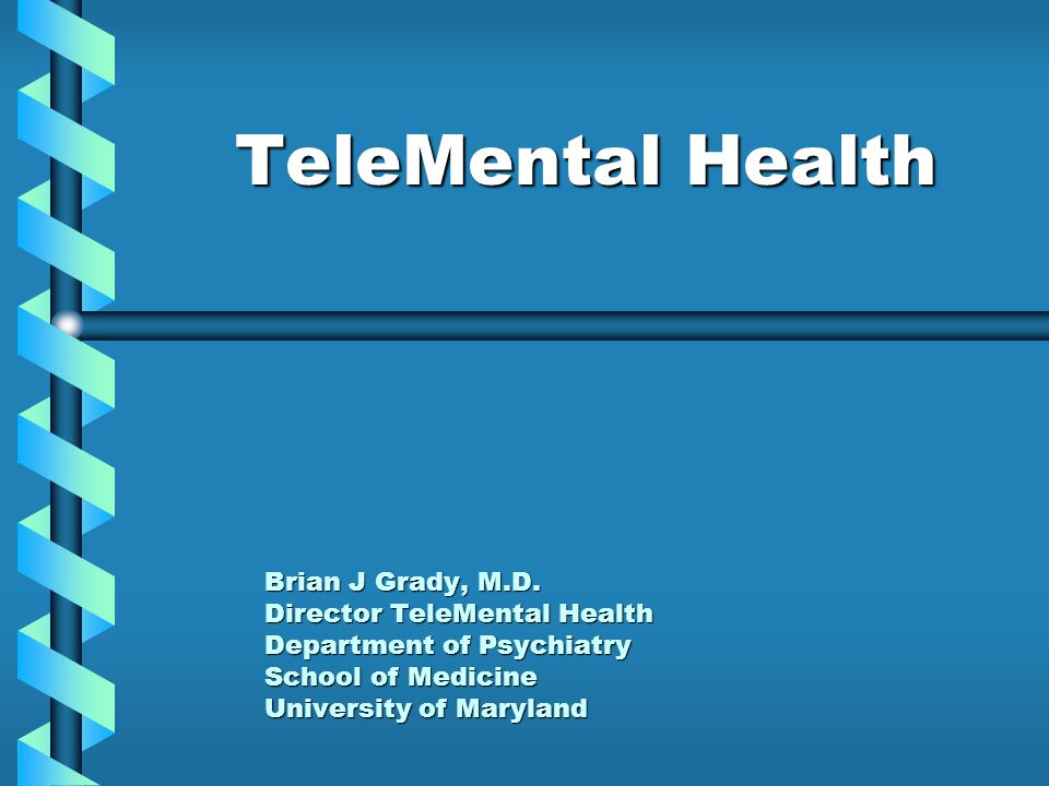 TeleMental Health Brian J Grady, M.D.