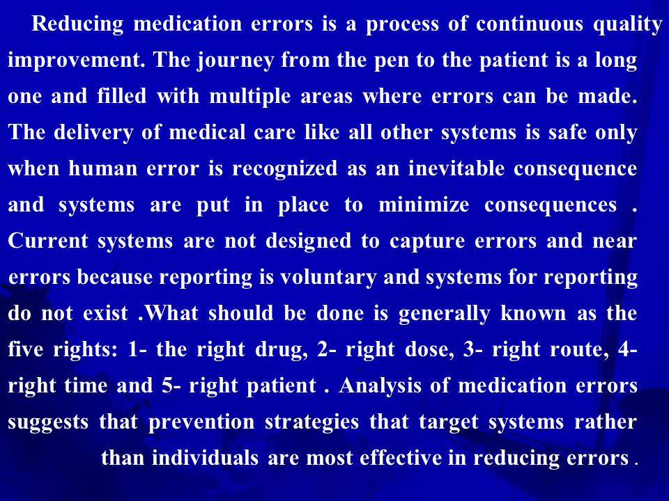 Reducing medication errors is a process of continuous quality improvement.