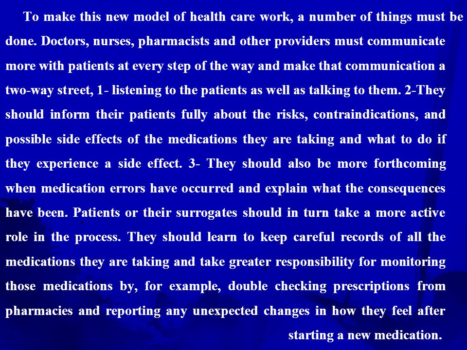 To make this new model of health care work, a number of things must be done.