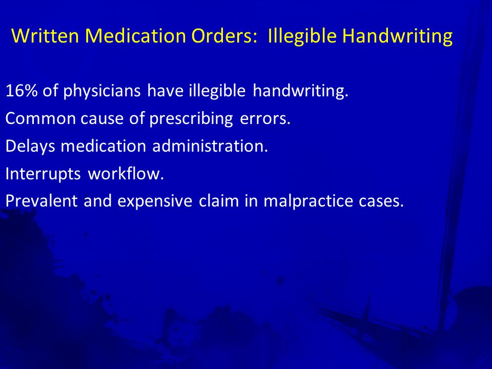 Written Medication Orders: Illegible Handwriting