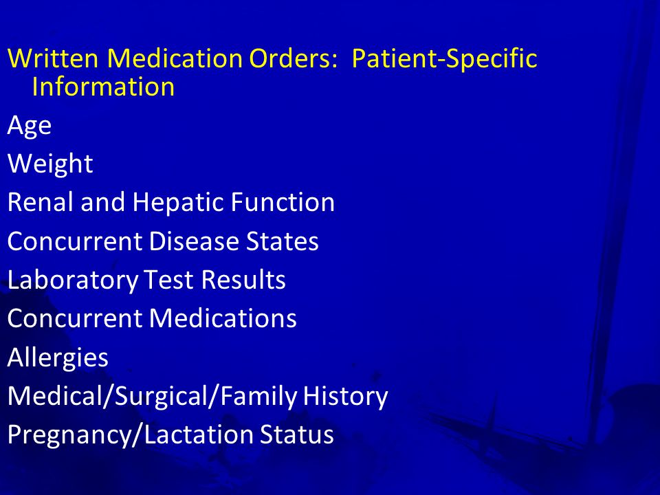 Written Medication Orders: Patient-Specific Information