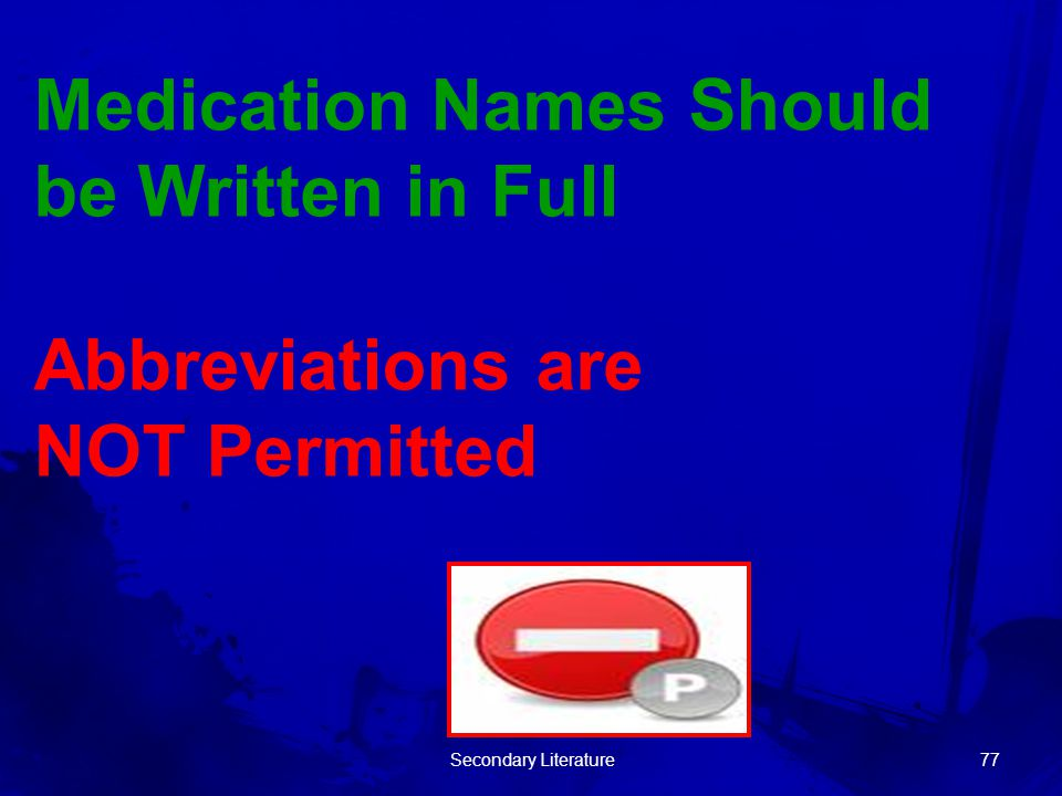 Medication Names Should be Written in Full Abbreviations are