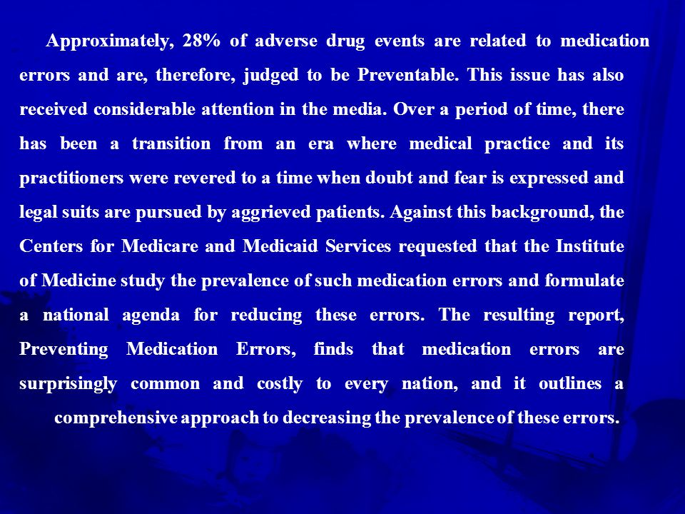 Approximately, 28% of adverse drug events are related to medication errors and are, therefore, judged to be Preventable.