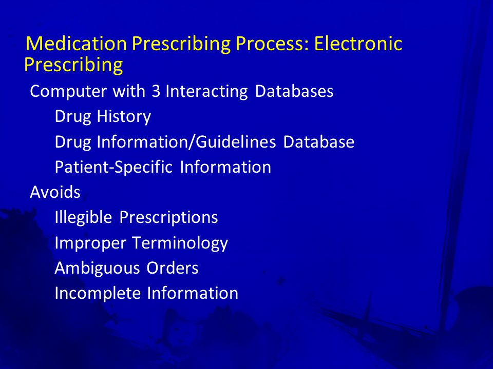 Medication Prescribing Process: Electronic Prescribing