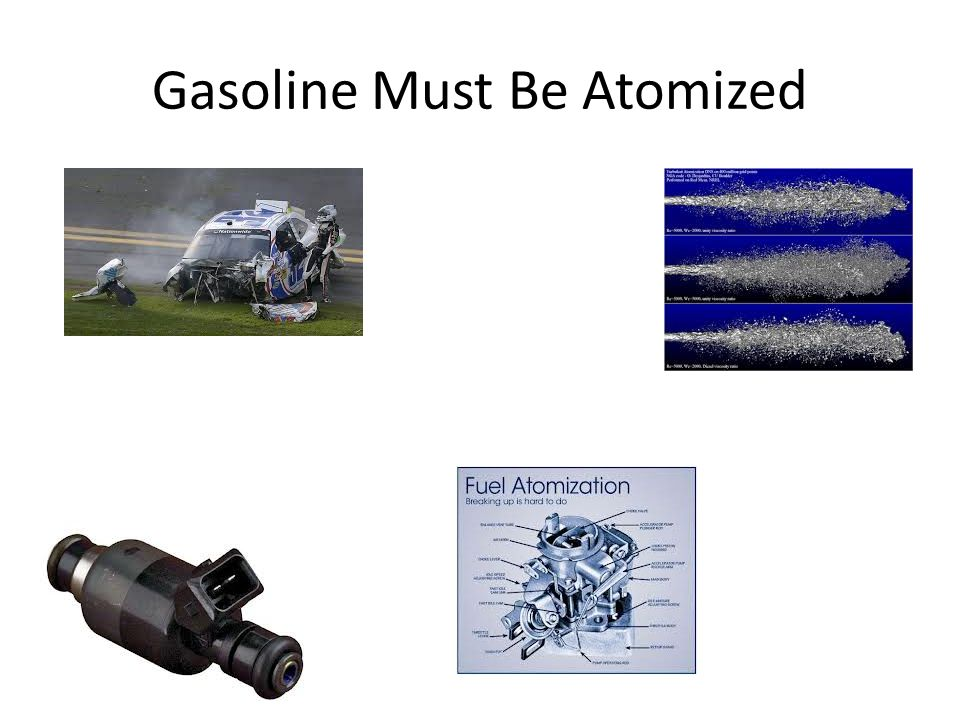 Gasoline Must Be Atomized