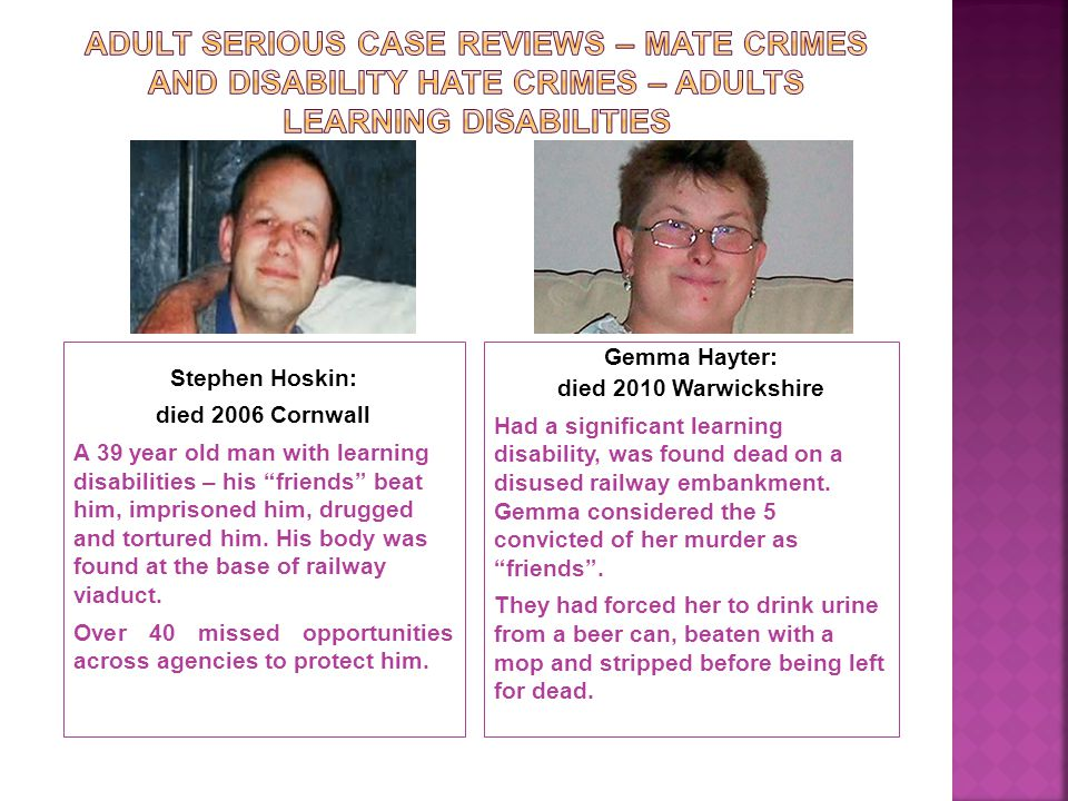 Adult serious case reviews – mate crimes and disability hate crimes – adults learning disabilities